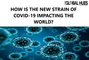 How-is-the-new-strain-of-covid-19-impacting-the-world