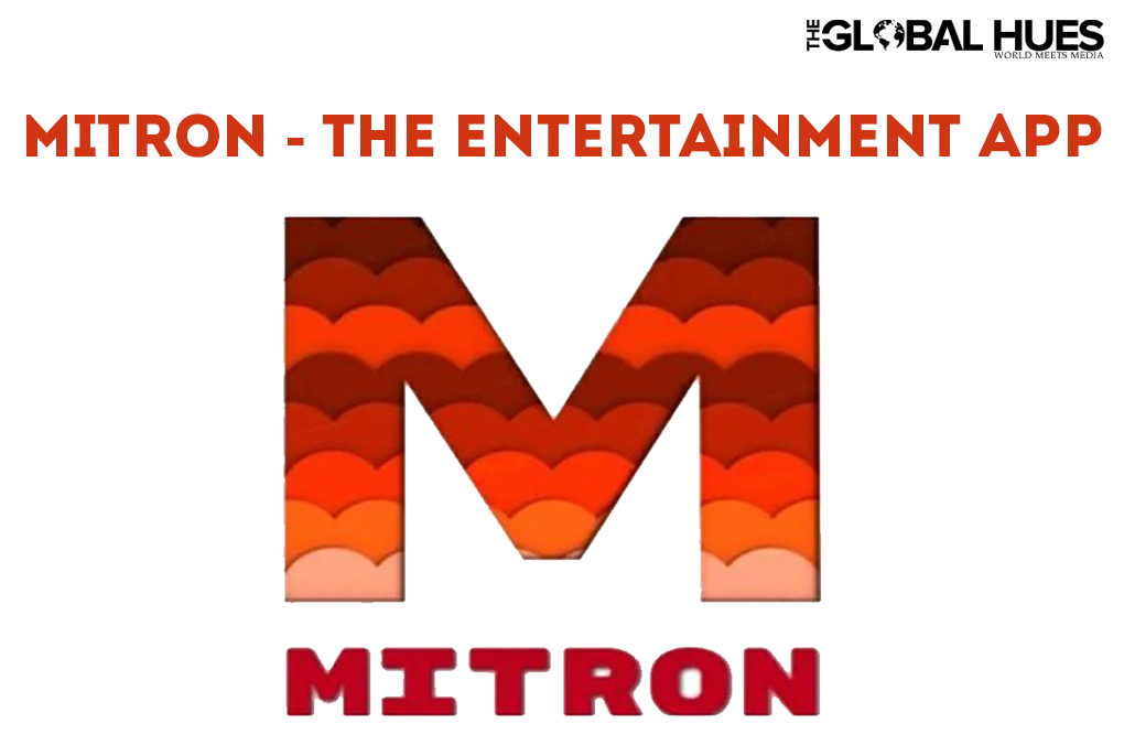 Mitron entertainment App
