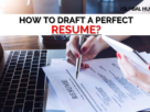 how to draft a perfect resume