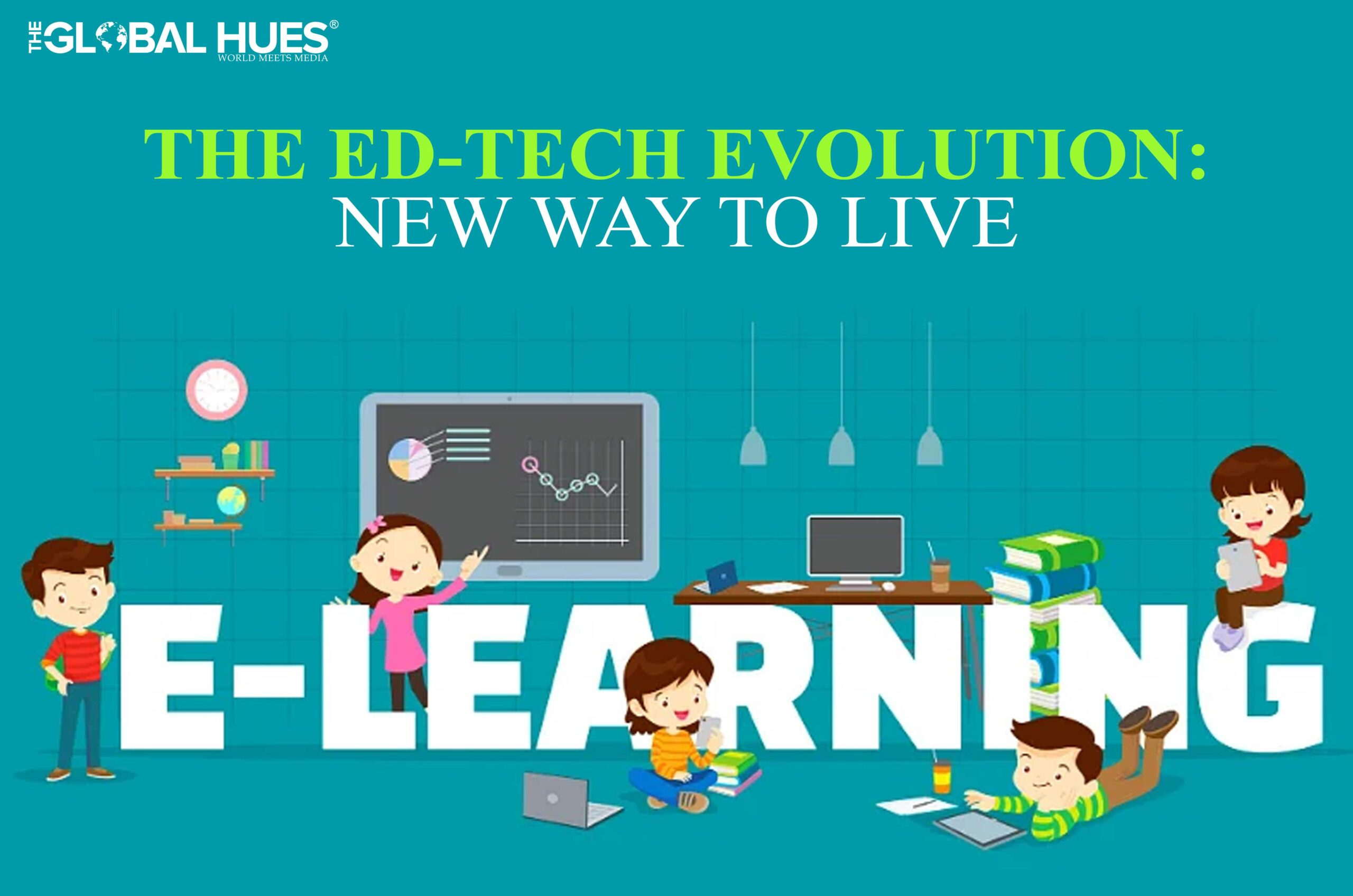 The-ed-tech-evolution-New-way-to-live