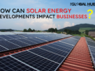 How-can-solar-energy-developments-impact-businesses