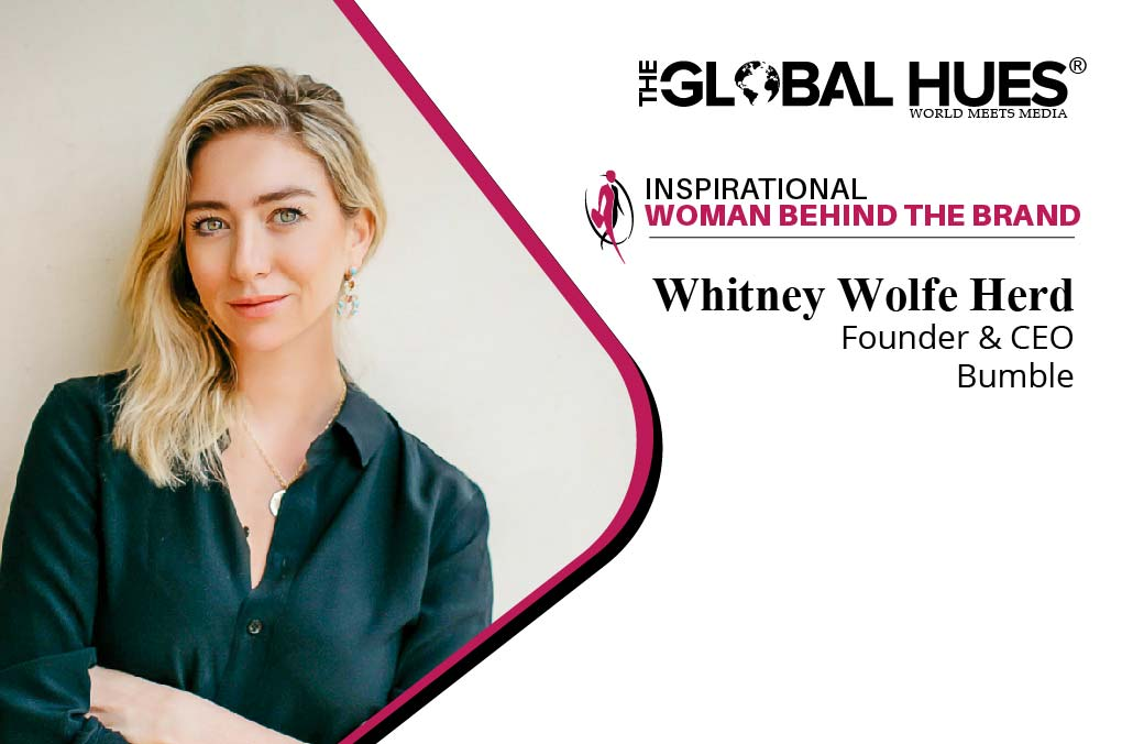 WHITNEY WOLFE HERD: THE WOMAN BEHIND BUMBLE