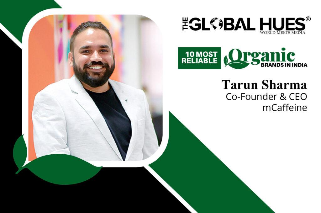 Tarun Sharma Co-Founder & CEO mCaffeine