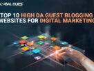Top 10 High DA Guest Websites