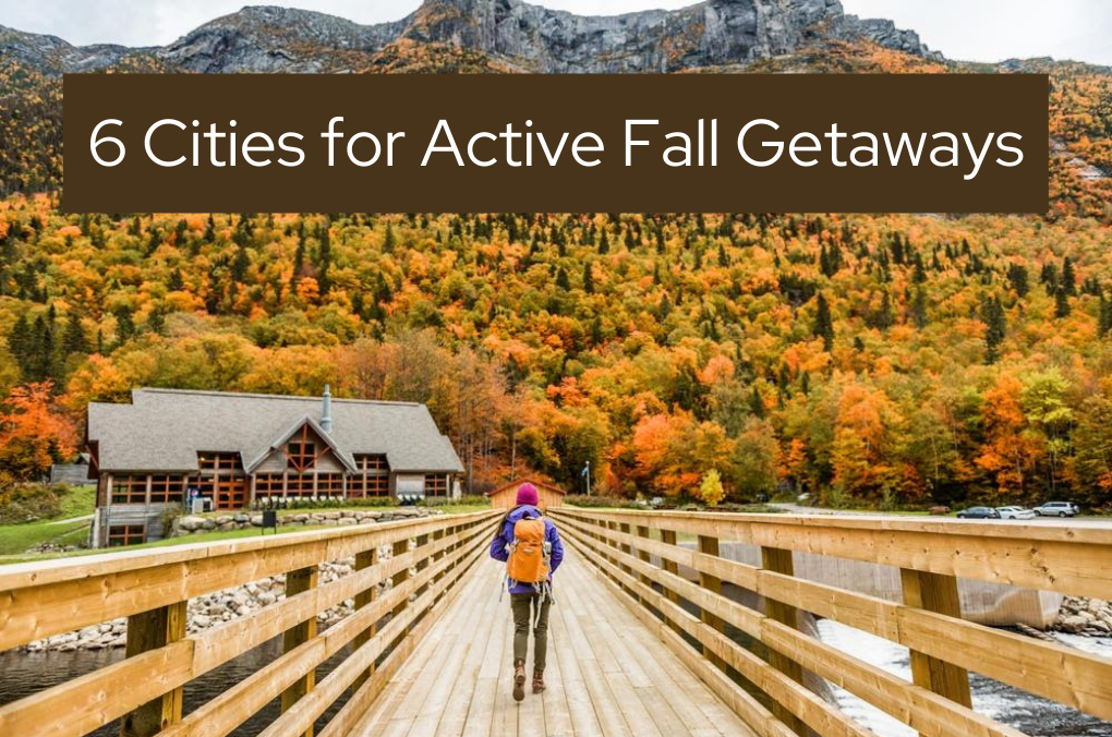 6 Cities for Active Fall Getaways